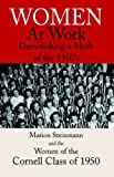Women at Work, Marion Steinmann and Women of the Cornell Class of 1950, 1413479308