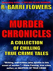 Murder Chronicles: A Collection of Chilling True Crime Tales