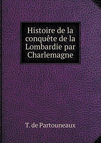 Histoire de la conquête de la Lombardie par Charlemagne (French Edition)