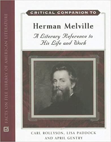 Critical Companion to Herman Melville: A Literary Reference to His Life And Work