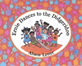 Front cover for the book Ernie Dances to the Didgeridoo by Alison Lester