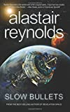 """Slow Bullets"" av Alastair Reynolds"