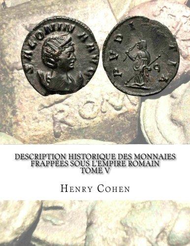 Description historique des monnaies frappées sous lEmpire romain Tome V Communément appellées médailles impériales  [Cohen, Henry] (Tapa Blanda)