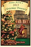 img - for Annie Acorn's 2015 Christmas Treasury: A Christmas Anthology (Annie Acorn's Christmas Anthologies) (Volume 5) book / textbook / text book