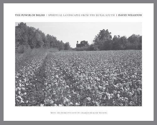 The Power of Belief: Spiritual Landscapes of the Rural South pdf epub