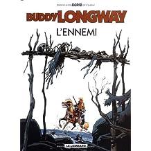 Buddy Longway 02 Ennemi L'