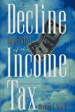 The Decline and Fall of the Income Tax, Michael J. Graetz, 0393040615