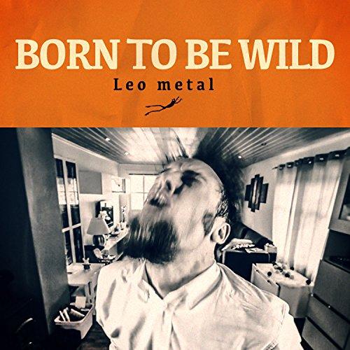 Born To Be Wild (Metal Version)
