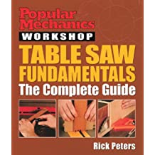 Popular Mechanics Workshop: Table Saw Fundamentals: The Complete Guide