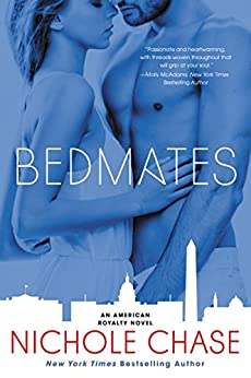 Bedmates: An American Royalty Novel by [Chase, Nichole]