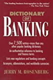 The Dictionary of Banking, Jerry M. Rosenberg, 0471574368