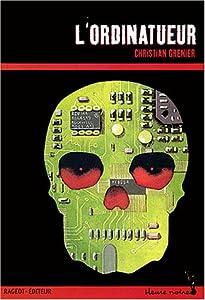 vignette de 'Enquêtes de Logicielle (Les )<br /> Ordinatueur (L') (Christian Grenier)'