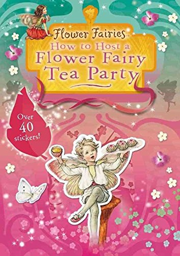 Read Online [How to Host a Flower Fairy Tea Party] (By: Cicely Mary Barker) [published: January, 2005] PDF