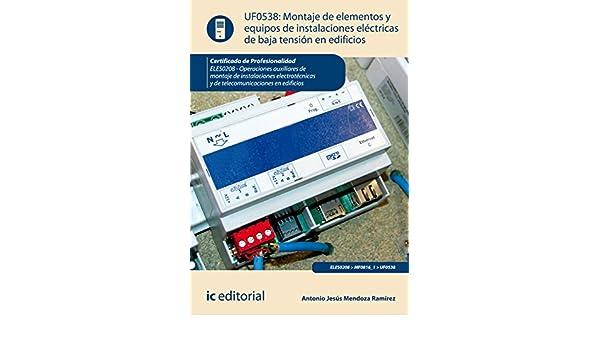 Amazon.com: Montaje de elementos y equipos de instalaciones eléctricas de baja tensión en edificios. ELES0208 (Spanish Edition) eBook: Antonio Jesús Mendoza ...