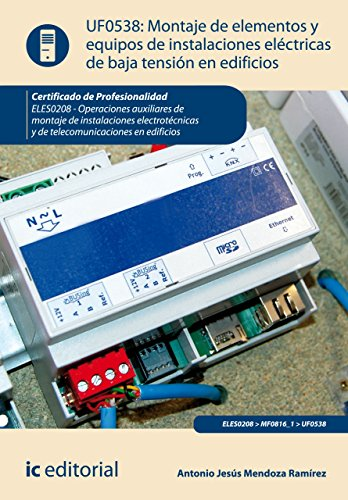 Montaje de elementos y equipos de instalaciones eléctricas de baja tensión en edificios. ELES0208 (