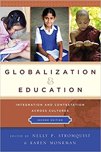 Globalization and Education: Integration and Contestation across Cultures 2nd Edition