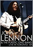 John Lennon & The Plastic Ono Band: Live in Toronto '69