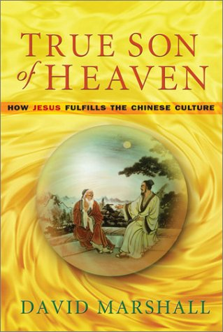 True Son of Heaven: How Jesus Fulfills the Chinese Culture