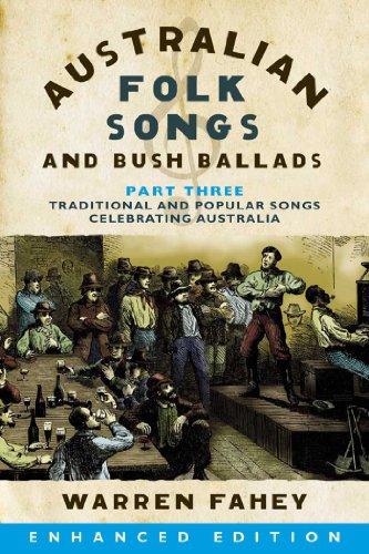 Australian Folk Songs and Bush Ballads Enhanced E-book PART THREE