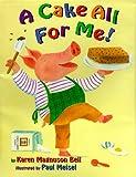 A Cake All for Me, Karen Magnuson Beil, 0823413683