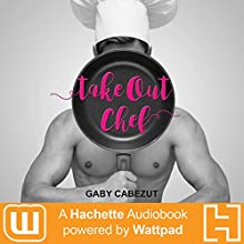 Take Out Chef Audiobook by Gaby Cabezut Narrated by Rachel Mazz