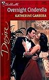 Overnight Cinderella, Katherine Garbera, 0373763484