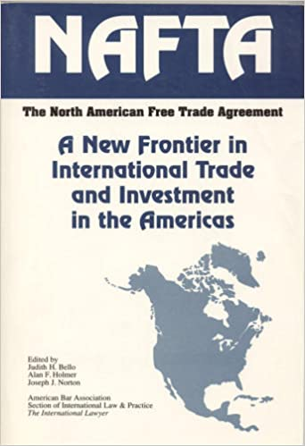 North American Free Trade Agreement A New Frontier In International