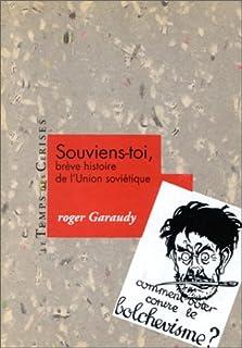 Souviens-toi!  : brève histoire de l'Union soviétique, Garaudy, Roger