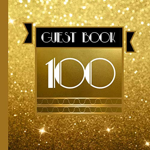 Birthday Banner Designs - 100 Guest Book: Gold Guest Book Includes Gift Tracker and Picture Memory Section to Create a Lasting Keepsake to Treasure Forever