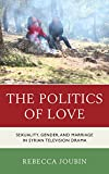 Politics Love:Sexual Gender Mapb : Politics Love:Sexual Gender Mapb, Joubin, Rebecca, 1498515657