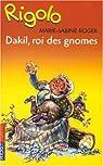 Dakil, roi des gnomes par Roger
