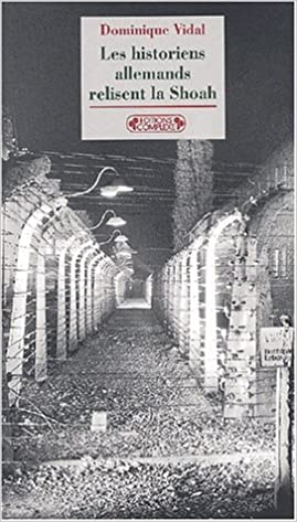 Lire Les historiens allemands relisent la Shoah epub pdf
