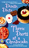 Throw Darts at a Cheesecake, Denise Dietz, 0373263341