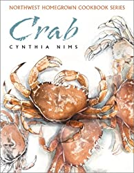 Crab (Northwest Homegrown Cookbook Series)