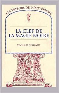 La Clef de la magie noire, tome 2 : Le Serpent de la genèse, essais de sciences maudites par Stanislas de Guaita