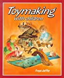 Toymaking with Children, Freya Jaffke, 0863150691