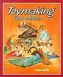 Toymaking with Children, Freya Jaffke, 0863150691