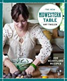 The New Midwestern Table, Amy Thielen, 0307954870