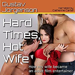 Hard Times, Hot Wife