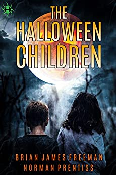 The Halloween Children by [Freeman, Brian James, Prentiss, Norman]
