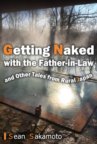 Getting Naked with the Father-in-Law, and Other Tales from Rural Japan