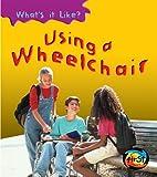 Using a Wheelchair, Angela Royston, 1403458537