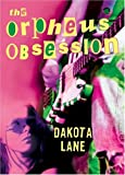 Orpheus Obsession, Dakota Lane, 0060741740