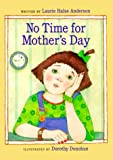 No Time for Mother's Day, Laurie Halse Anderson, 080754955X