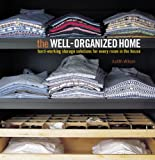 The Well-Organized Home: Hard-Working Storage Solutions for Every Room in ...