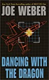 Dancing with the Dragon, Joe Weber, 0891417990