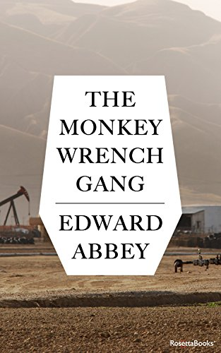 an analysis of the characters in the monkey wrench gang a novel by edward abbey Click to read more about the monkey wrench gang by edward abbey ed abbey called the monkey wrench gang, his 1975 novel his characters voice abbey's.