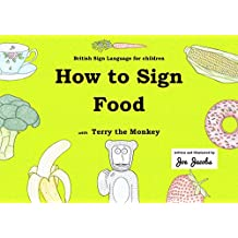 How to Sign Food with Terry the Monkey: British Sign Language for children
