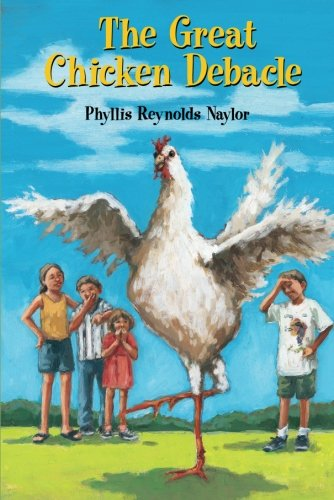 The Great Chicken Debacle Phyllis Reynolds Naylor 9780761451488