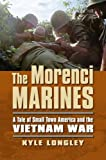 Morenci Marines  A Tale of Small Town America and the Vietnam War